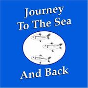 Cover of: Journey To The Sea And Back