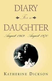 Cover of: Diary For a Daughter | Katherine Dickson