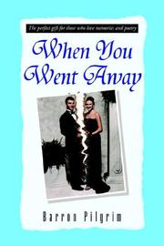 Cover of: When You Went Away: The Perfect Gift for Those Who Love Memories And Poetry