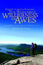 Cover of: We're Off To See The Wilderness , The Wonderful Wilderness of Awes