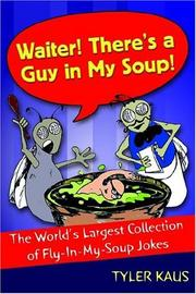 Cover of: Waiter! There's a Guy in My Soup!