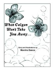 Cover of: When Calgon Won't Take You Away..
