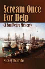 Cover of: Scream Once for Help (A San Pedro Mystery)