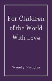 Cover of: For Children of the World With Love