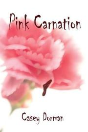 Cover of: Pink Carnation | Casey Dorman