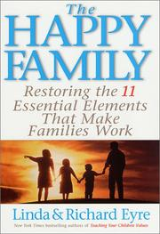Cover of: The happy family : restoring the 11 essential elements that make families work