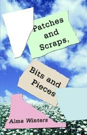 Cover of: Patches and Scraps, Bits and Pieces