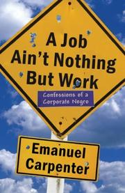 Cover of: A Job Ain't Nothing but Work