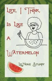 Cover of: Life, I Think, Is Like A Watermelon?