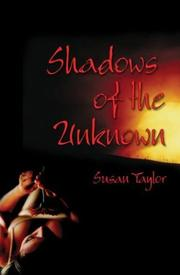 Cover of: Shadows of the Unknown | Susan Taylor