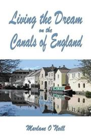 Cover of: Living the Dream on the Canals of England | Marlane O