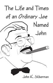 Cover of: The Life And Times Of An Ordinary Joe Named John