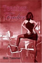 Cover of: Teacher, teacher  | Bob Tassmer