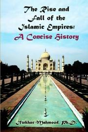 Cover of: The Rise And Fall Of The Islamic Empires