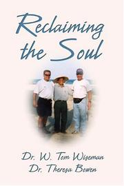 Cover of: Reclaiming the Soul  | W. Tom Wiseman