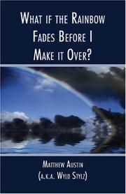 Cover of: What if the Rainbow Fades Before I Make it Over?
