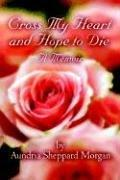 Cover of: Cross My Heart And Hope To Die