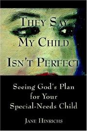 Cover of: They Say My Child Isn't Perfect