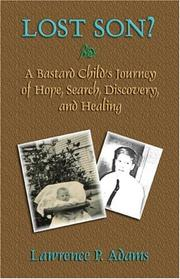 Cover of: Lost Son? A Bastard Child's Journey of Hope, Search, Discovery and Healing