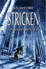 Cover of: Stricken, on Knees Bended | Jen DeFord