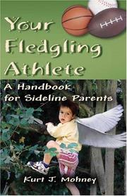 Cover of: Your Fledgling Athlete | Kurt J. Mohney