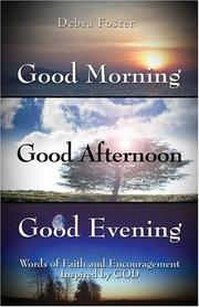 Cover of: Good Morning, Good Afternoon, Good Evening | Debra L. Foster