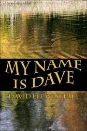 Cover of: My Name is Dave | David Lee Westfall