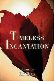 Cover of: Timeless Incantation | Jay Blue