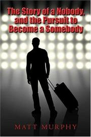 Cover of: The Story of a Nobody, and the Pursuit to Become a Somebody