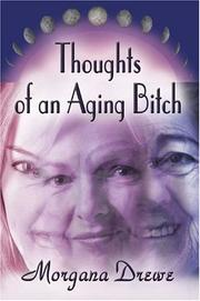 Cover of: Thoughts of an Aging Bitch | Morgana Drewe