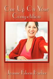 Cover of: One Up On Your Competition | Joanne Eileen Barber