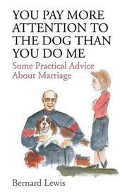 Cover of: You Pay More Attention to the Dog Than You Do Me