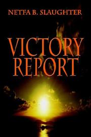 Cover of: Victory Report | Netfa B. Slaughter
