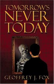 Cover of: Tomorrow's Never Today