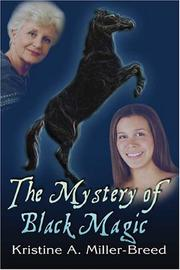 Cover of: The Mystery of Black Magic | Kristine A. Miller-Breed