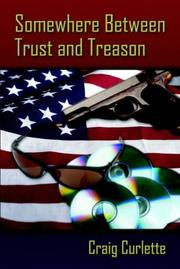 Cover of: Somewhere Between Trust And Treason | Craig Curlette