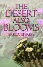 Cover of: The Desert Also Blooms | Freda Jeffreys