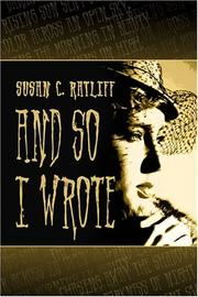 Cover of: And So I Wrote... | Susan C. Ratliff
