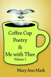 Cover of: Coffee Cup Poetry & Me with Thee | Mary Ann Mark