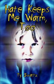 Cover of: Hate Keeps Me Warm, Too