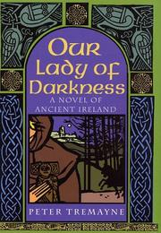Cover of: Our Lady of Darkness: a novel of ancient Ireland