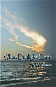 Cover of: When Daylight Ends | S. Wallace