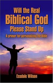 Cover of: Will the Real Biblical God Please Stand Up | Essdale Wilson