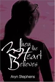 Cover of: When the Heart Believes | Aryn Stephens