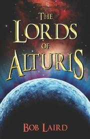 Cover of: The Lords of Alturis | Bob Laird
