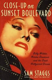 Cover of: Close-up on Sunset Boulevard: Billy Wilder, Norma Desmond, and the Dark Hollywood Dream