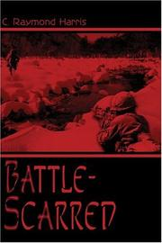 Cover of: Battle-Scarred | C. Raymond Harris