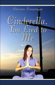 Cover of: Cinderella, You Lied to Me | Prophetess Adrienne Swearingen