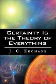 Cover of: Certainty Is the Theory of Everything | J.C. Keohane