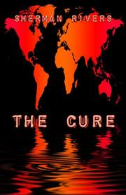 Cover of: The Cure | Sherman D. Rivers